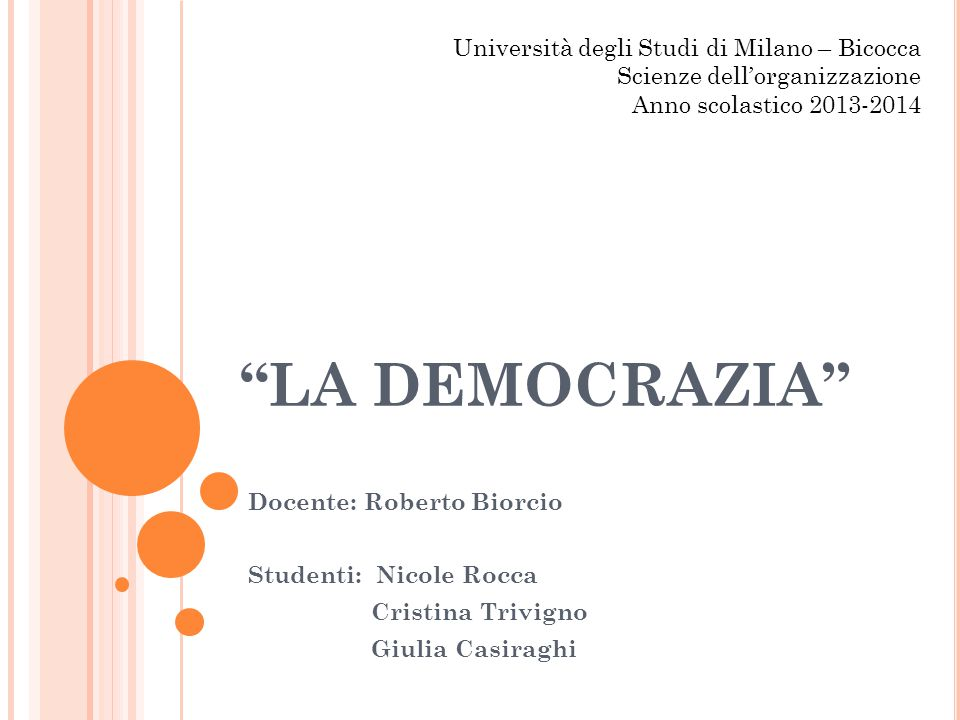 LA DEMOCRAZIA Università degli Studi di Milano – Bicocca