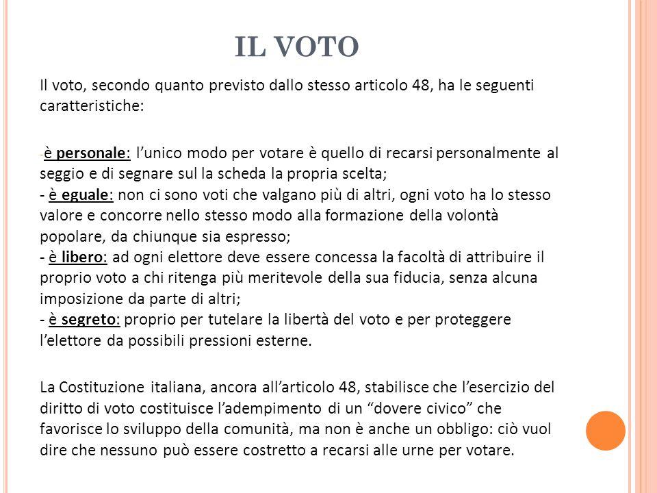 IL VOTO Il voto, secondo quanto previsto dallo stesso articolo 48, ha le seguenti caratteristiche: