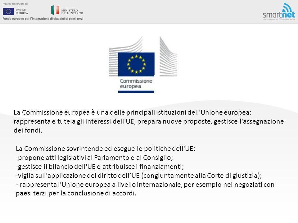 La Commissione europea è una delle principali istituzioni dell Unione europea: rappresenta e tutela gli interessi dell UE, prepara nuove proposte, gestisce l assegnazione dei fondi.