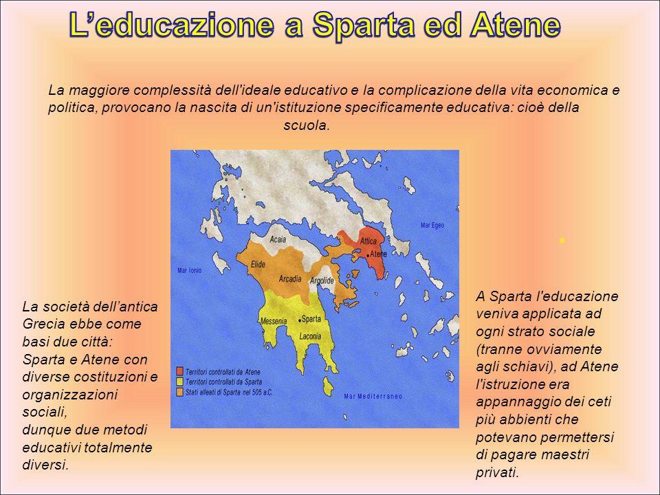 L'educazione a Sparta ed Atene L'educazione a Sparta ed Atene