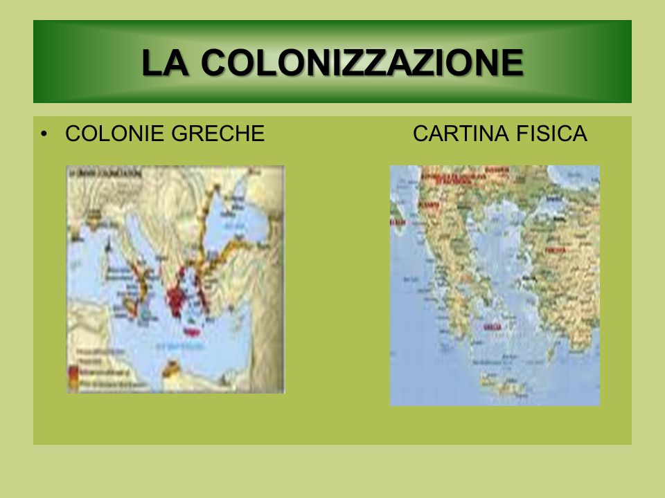 LA COLONIZZAZIONE COLONIE GRECHE CARTINA FISICA