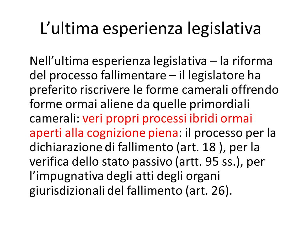 L'ultima esperienza legislativa