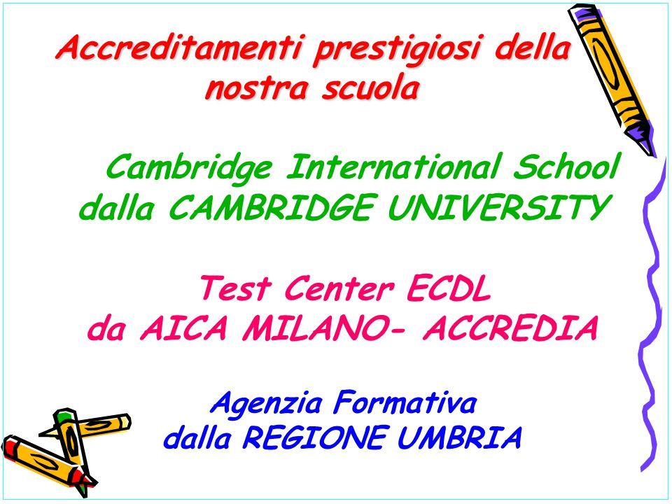 Accreditamenti prestigiosi della nostra scuola