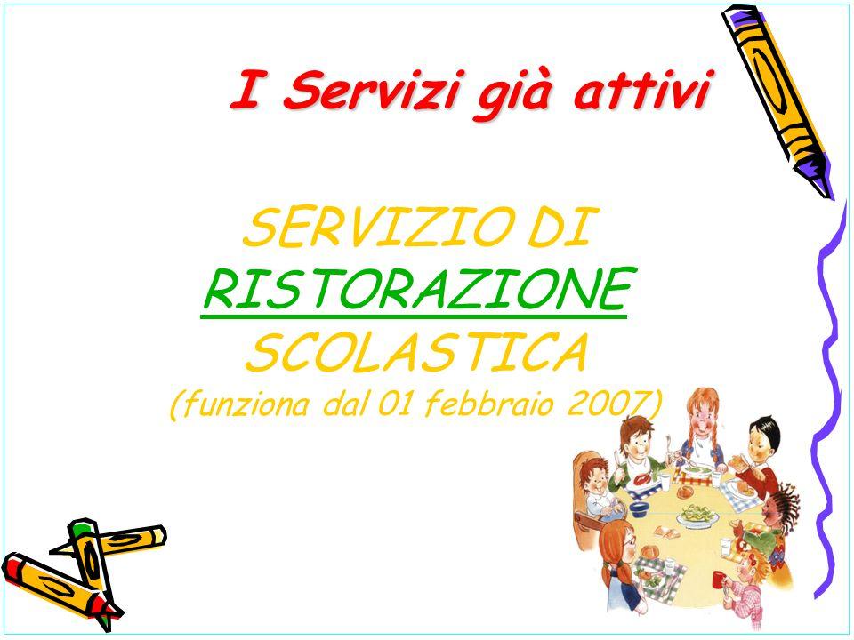 SERVIZIO DI RISTORAZIONE SCOLASTICA (funziona dal 01 febbraio 2007)