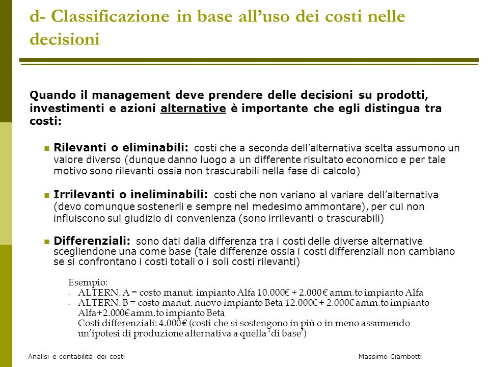 d- Classificazione in base all'uso dei costi nelle decisioni