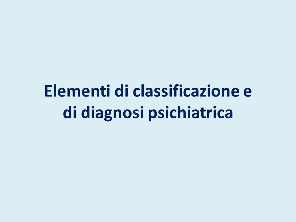 Elementi di classificazione e di diagnosi psichiatrica