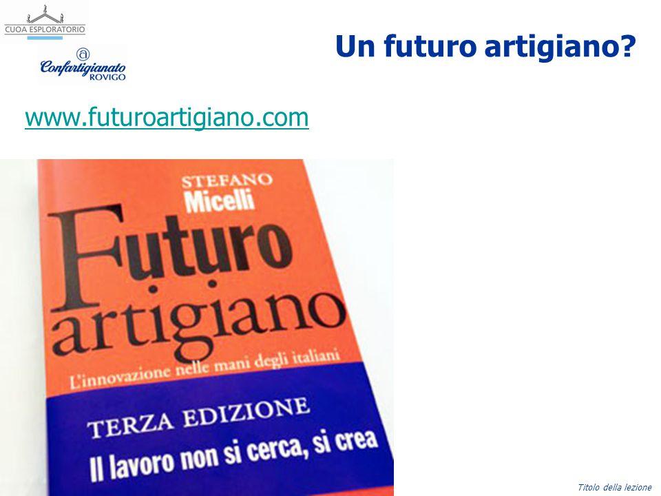 Un futuro artigiano www.futuroartigiano.com