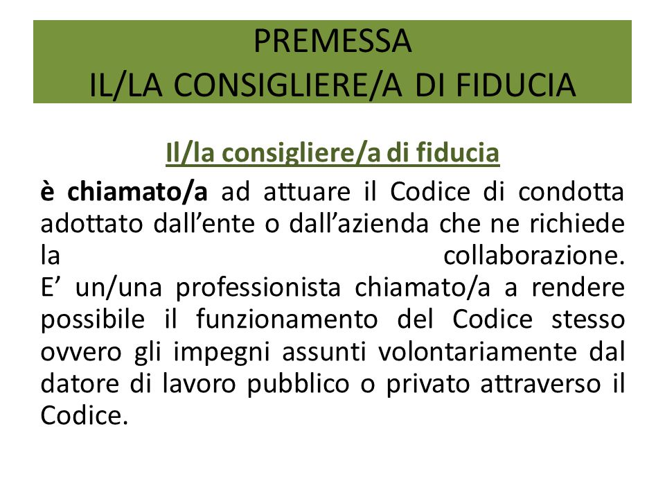 PREMESSA IL/LA CONSIGLIERE/A DI FIDUCIA