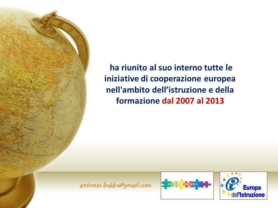ha riunito al suo interno tutte le iniziative di cooperazione europea nell ambito dell'istruzione e della formazione dal 2007 al 2013
