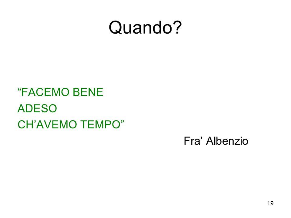 Quando FACEMO BENE ADESO CH'AVEMO TEMPO Fra' Albenzio