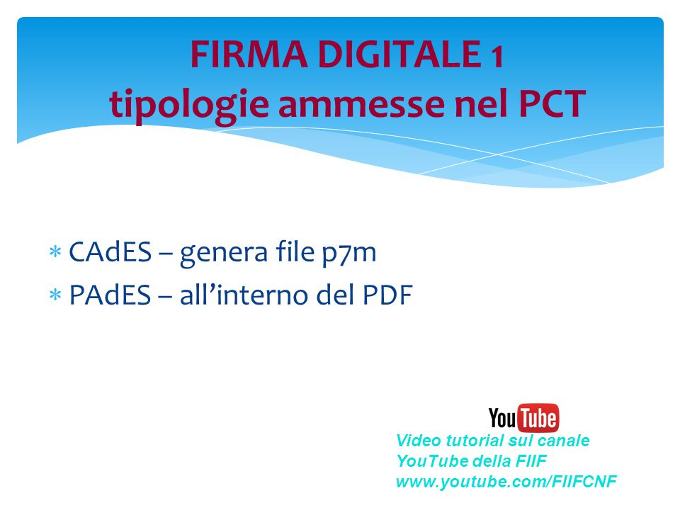 FIRMA DIGITALE 1 tipologie ammesse nel PCT