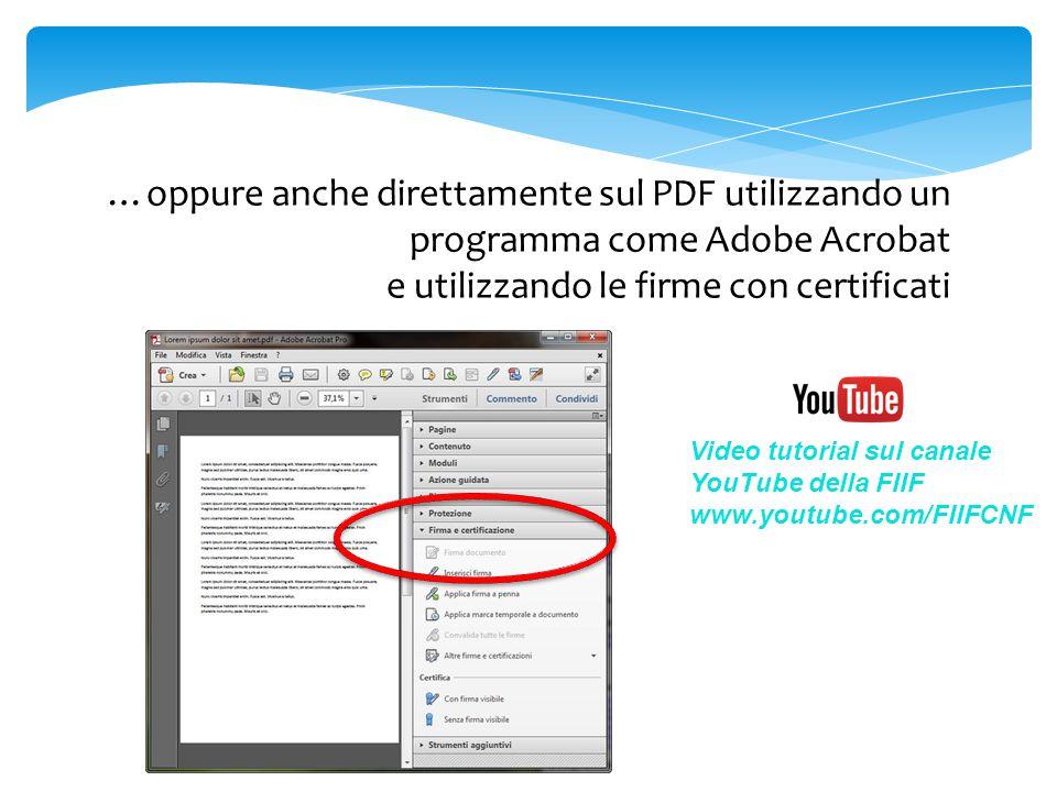 …oppure anche direttamente sul PDF utilizzando un programma come Adobe Acrobat e utilizzando le firme con certificati