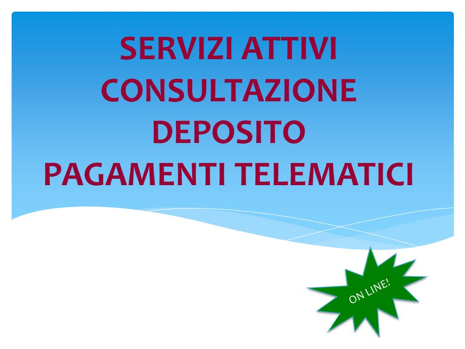 SERVIZI ATTIVI CONSULTAZIONE DEPOSITO PAGAMENTI TELEMATICI