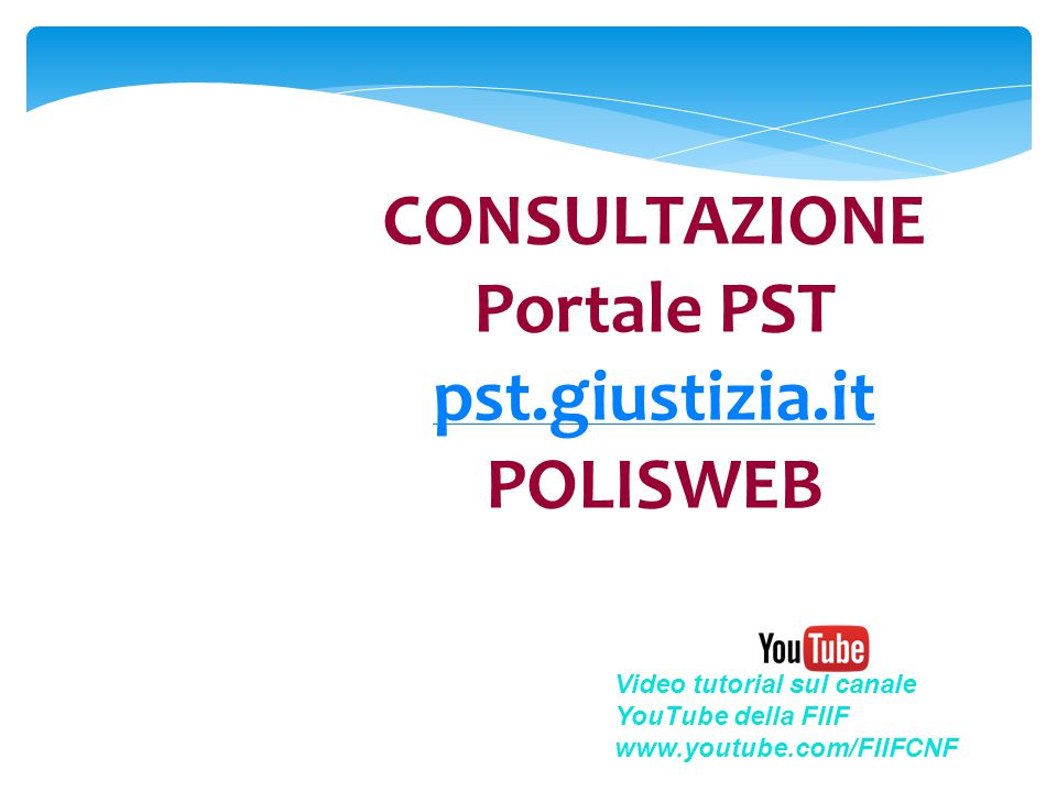 CONSULTAZIONE Portale PST pst.giustizia.it POLISWEB