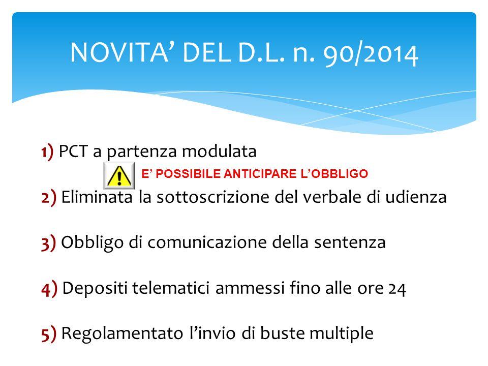 NOVITA' DEL D.L. n. 90/2014 1) PCT a partenza modulata