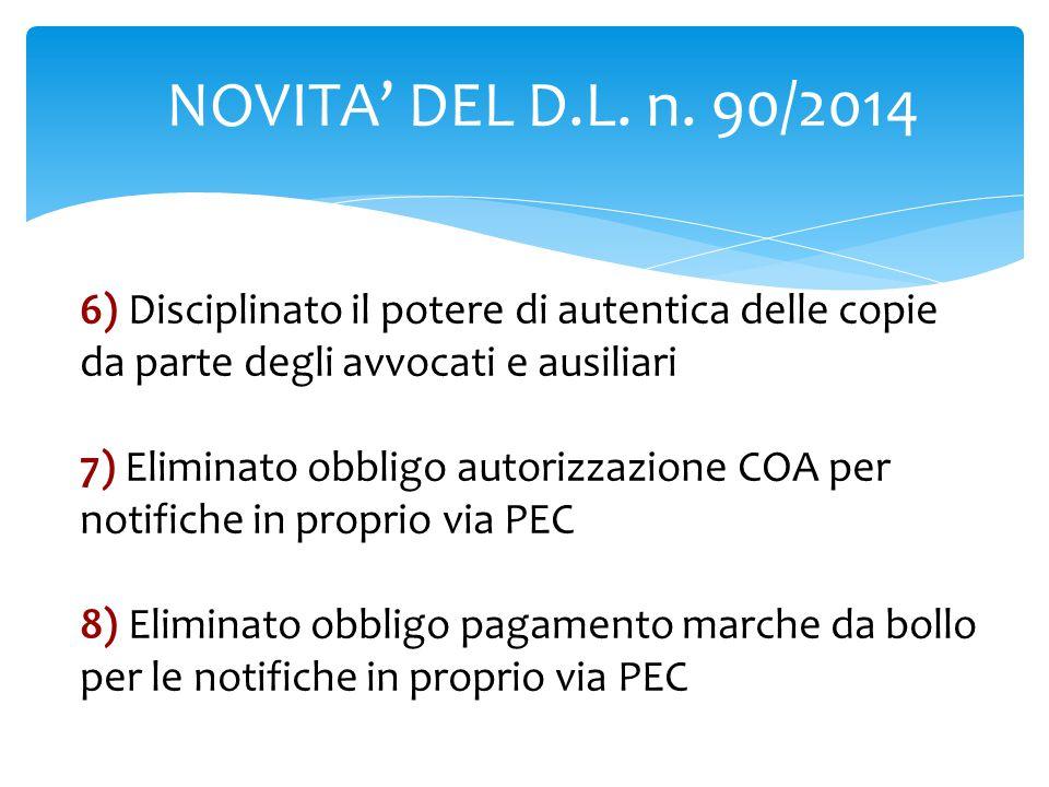 NOVITA' DEL D.L. n. 90/2014 6) Disciplinato il potere di autentica delle copie da parte degli avvocati e ausiliari.