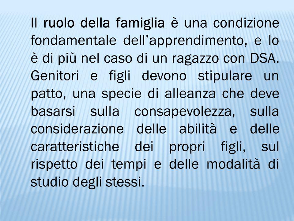 Il ruolo della famiglia è una condizione fondamentale dell'apprendimento, e lo è di più nel caso di un ragazzo con DSA.