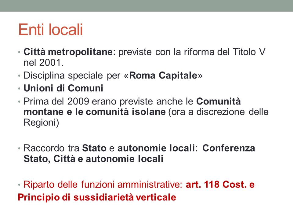 Enti locali Città metropolitane: previste con la riforma del Titolo V nel 2001. Disciplina speciale per «Roma Capitale»