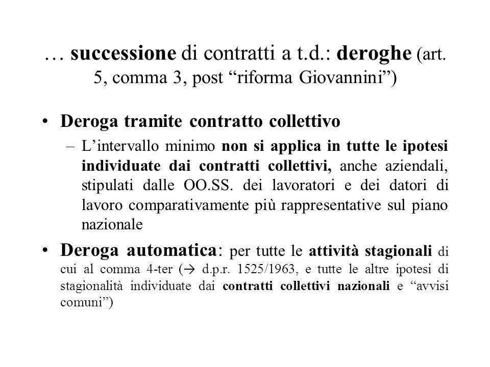 … successione di contratti a t. d. : deroghe (art