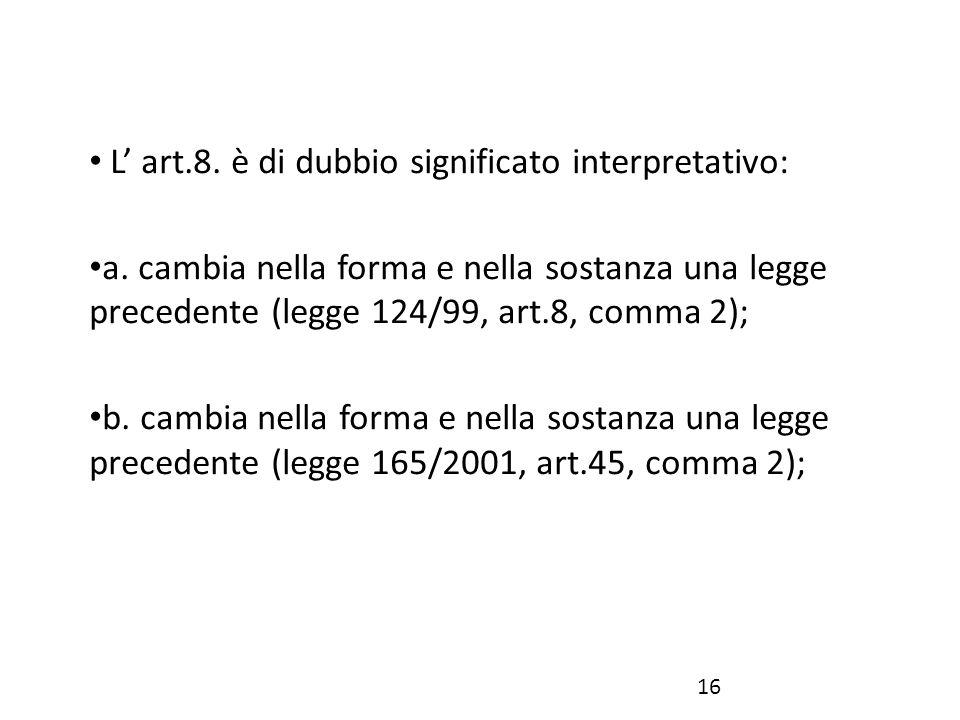 L' art.8. è di dubbio significato interpretativo: