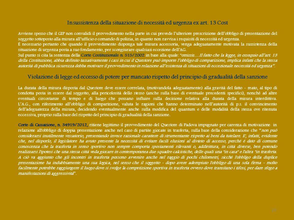 Insussistenza della situazione di necessità ed urgenza ex art. 13 Cost