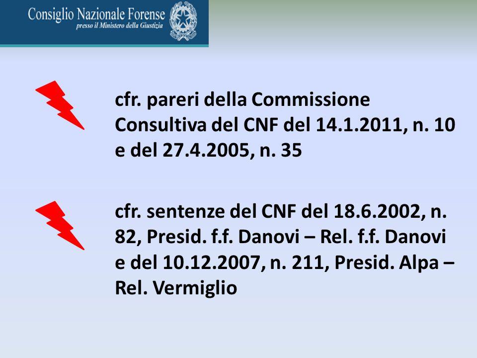 cfr. pareri della Commissione Consultiva del CNF del 14. 1. 2011, n