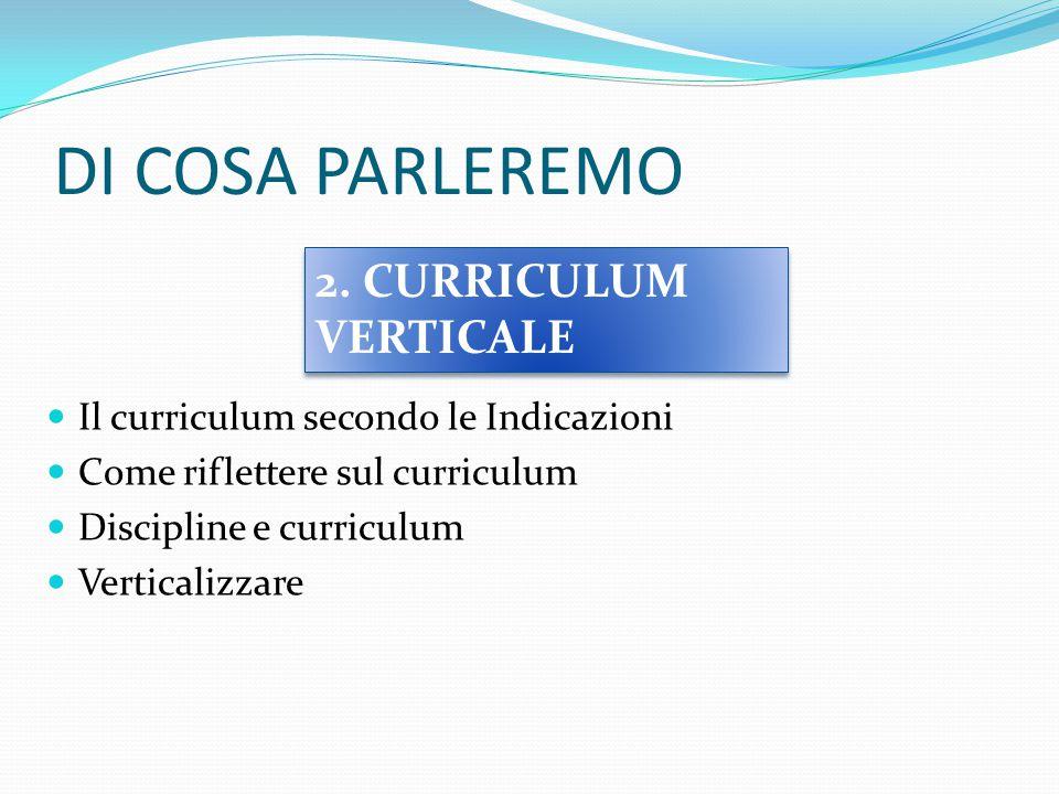 DI COSA PARLEREMO 2. CURRICULUM VERTICALE