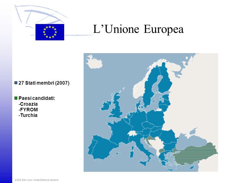 L'Unione Europea 27 Stati membri (2007) Paesi candidati: Croazia FYROM