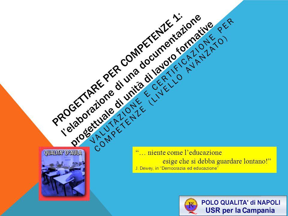 PROGETTARE PER COMPETENZE 1: l'elaborazione di una documentazione progettuale di unità di lavoro formative