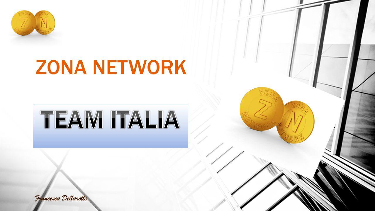 ZONA NETWORK TEAM ITALIA Francesca Dellarolle