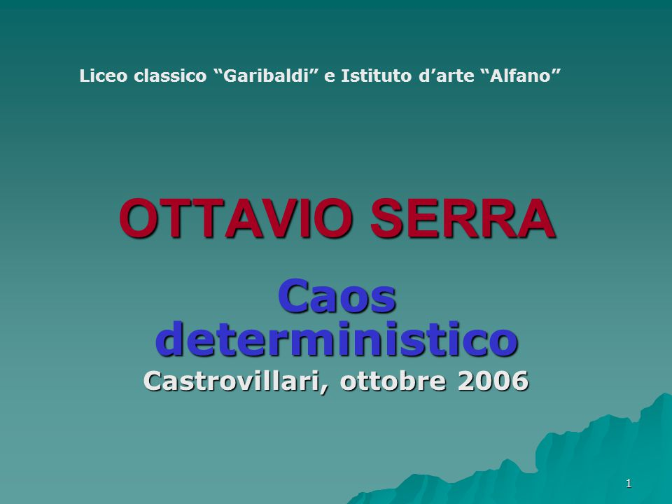 Caos deterministico Castrovillari, ottobre 2006