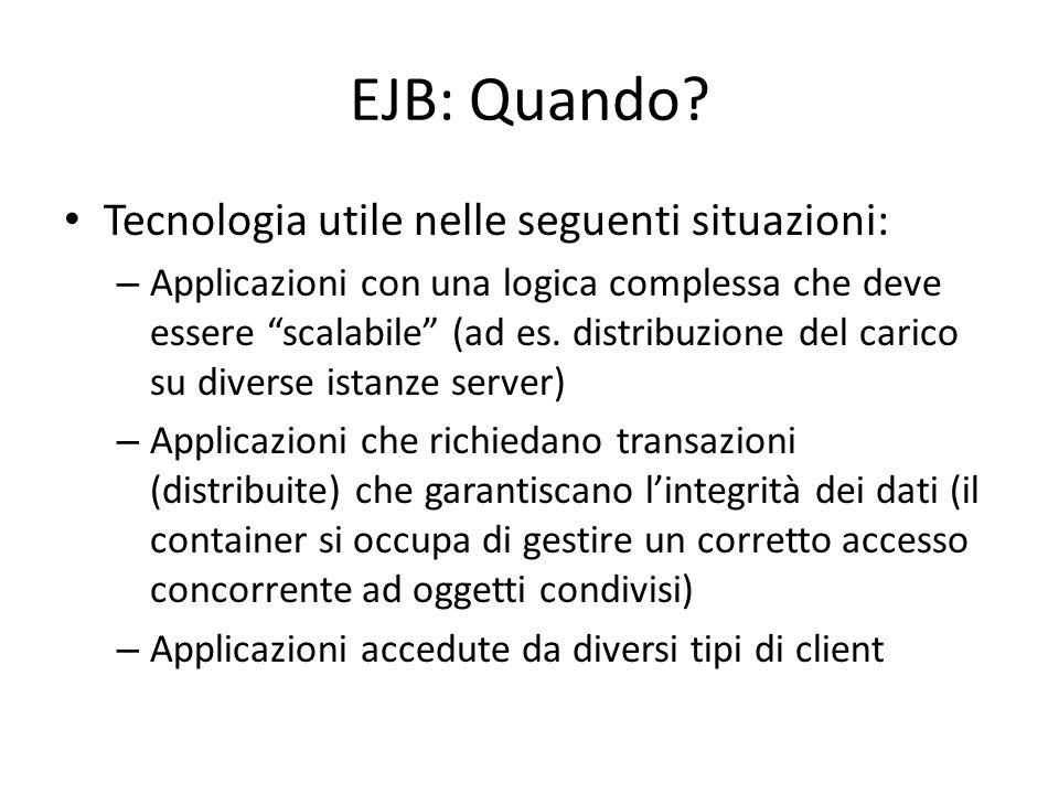 EJB: Quando Tecnologia utile nelle seguenti situazioni: