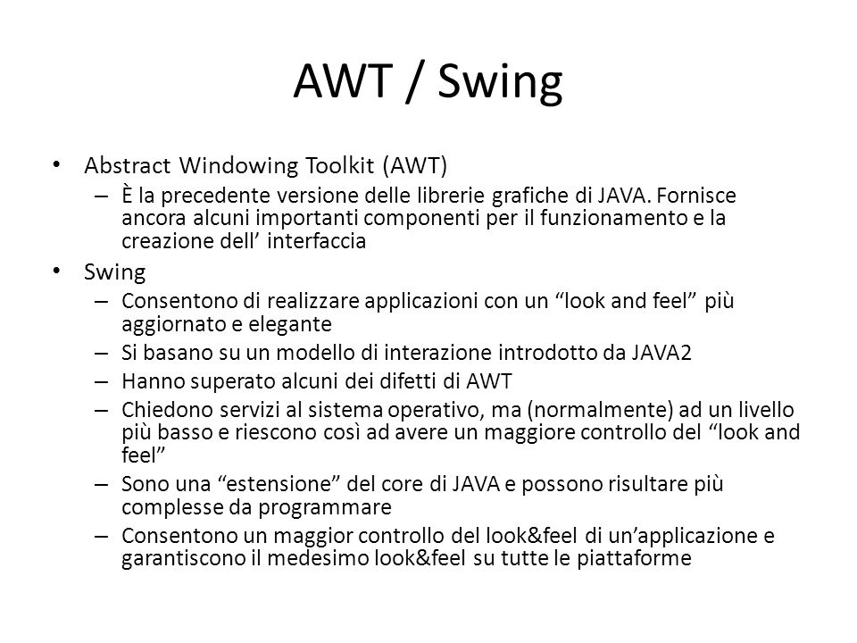 AWT / Swing Abstract Windowing Toolkit (AWT) Swing