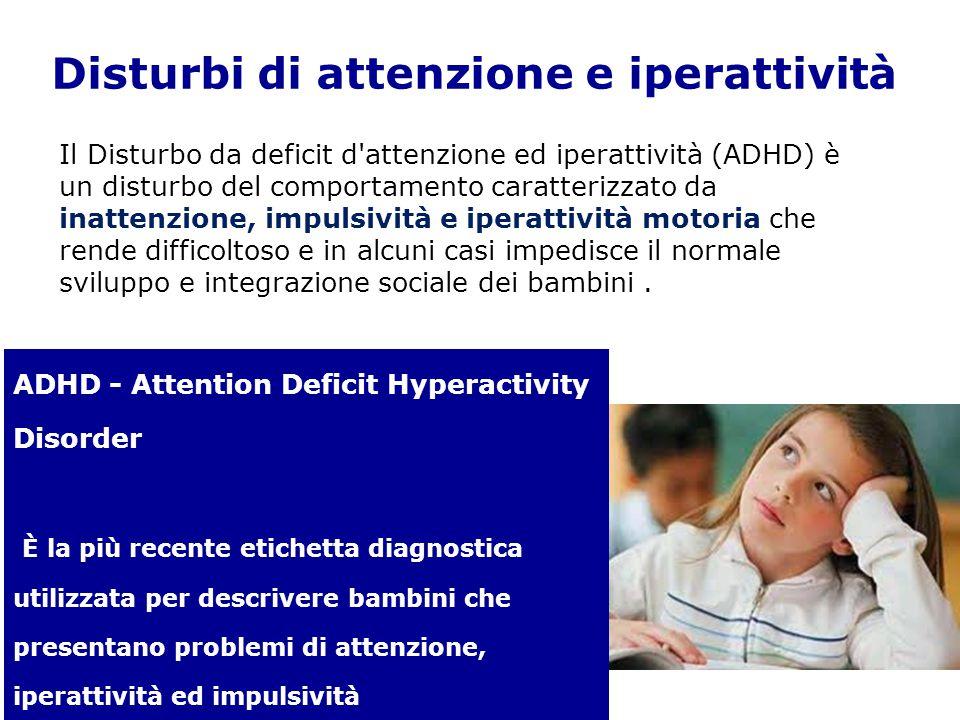 Disturbi di attenzione e iperattività