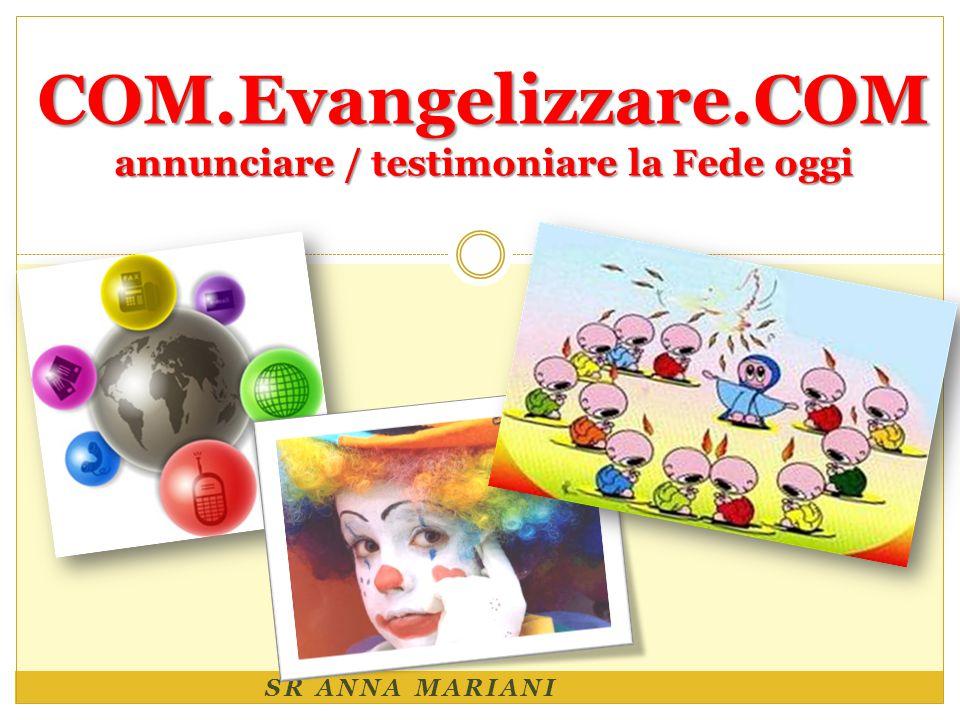 COM.Evangelizzare.COM annunciare / testimoniare la Fede oggi