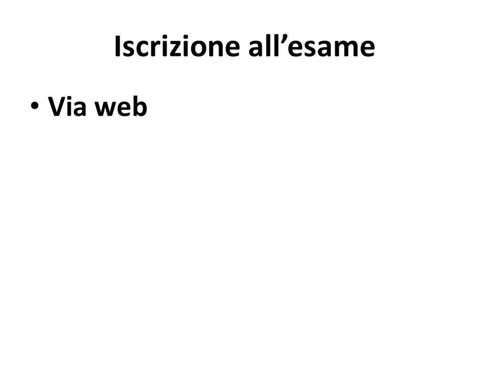 Iscrizione all'esame Via web