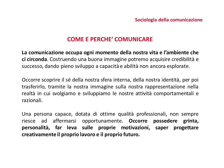 Sociologia della comunicazione COME E PERCHE' COMUNICARE