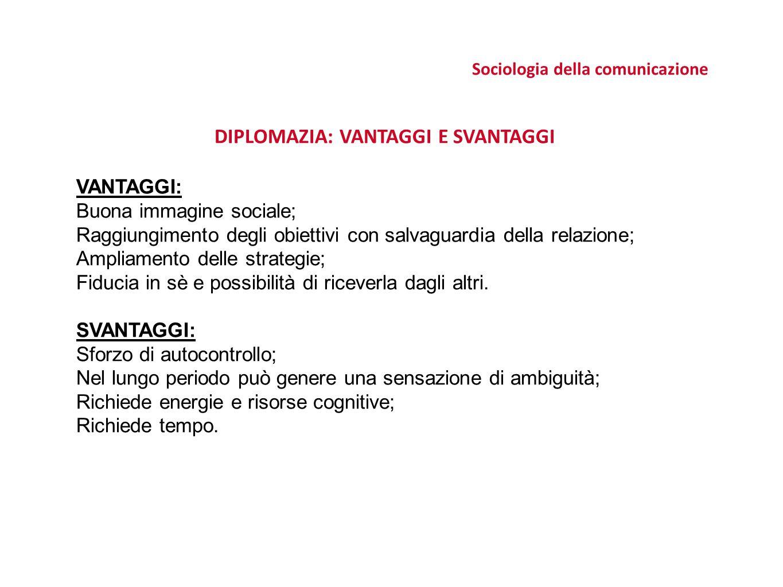 Sociologia della comunicazione DIPLOMAZIA: VANTAGGI E SVANTAGGI