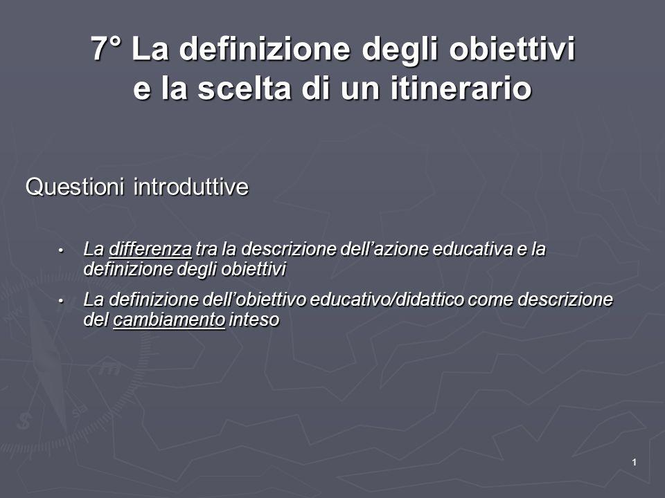 7° La definizione degli obiettivi e la scelta di un itinerario