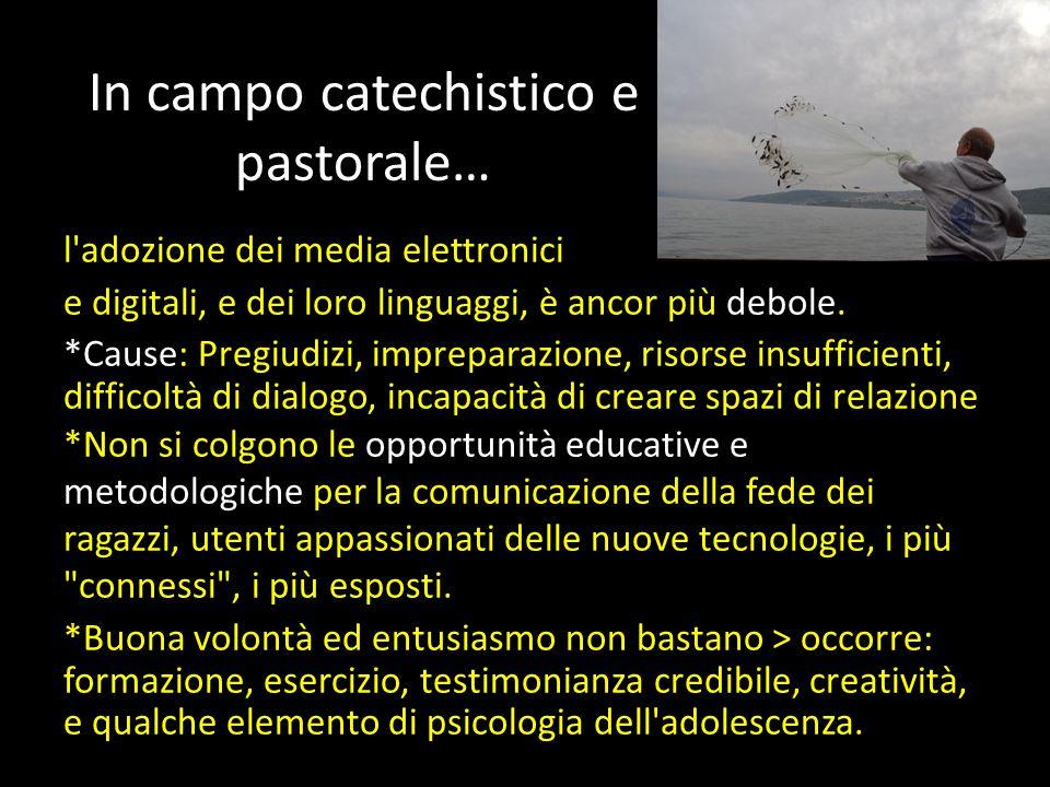 In campo catechistico e pastorale…