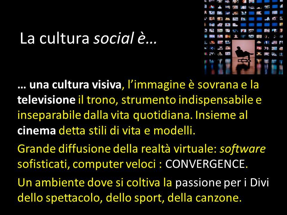 La cultura social è…