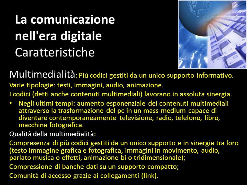 La comunicazione nell era digitale Caratteristiche