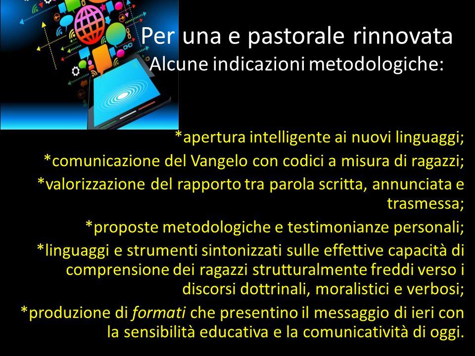 Per una e pastorale rinnovata Alcune indicazioni metodologiche: