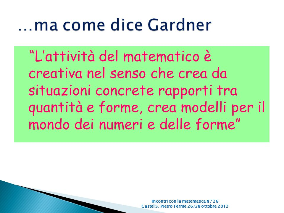 …ma come dice Gardner