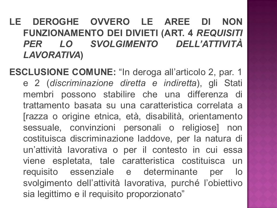 LE DEROGHE OVVERO LE AREE DI NON FUNZIONAMENTO DEI DIVIETI (ART