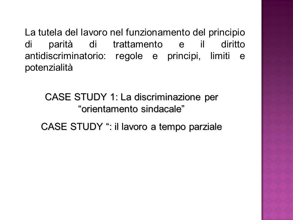 CASE STUDY 1: La discriminazione per orientamento sindacale