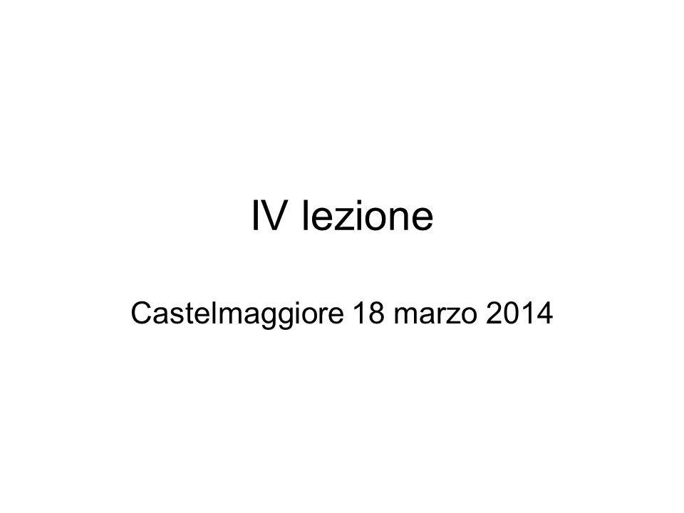 IV lezione Castelmaggiore 18 marzo 2014