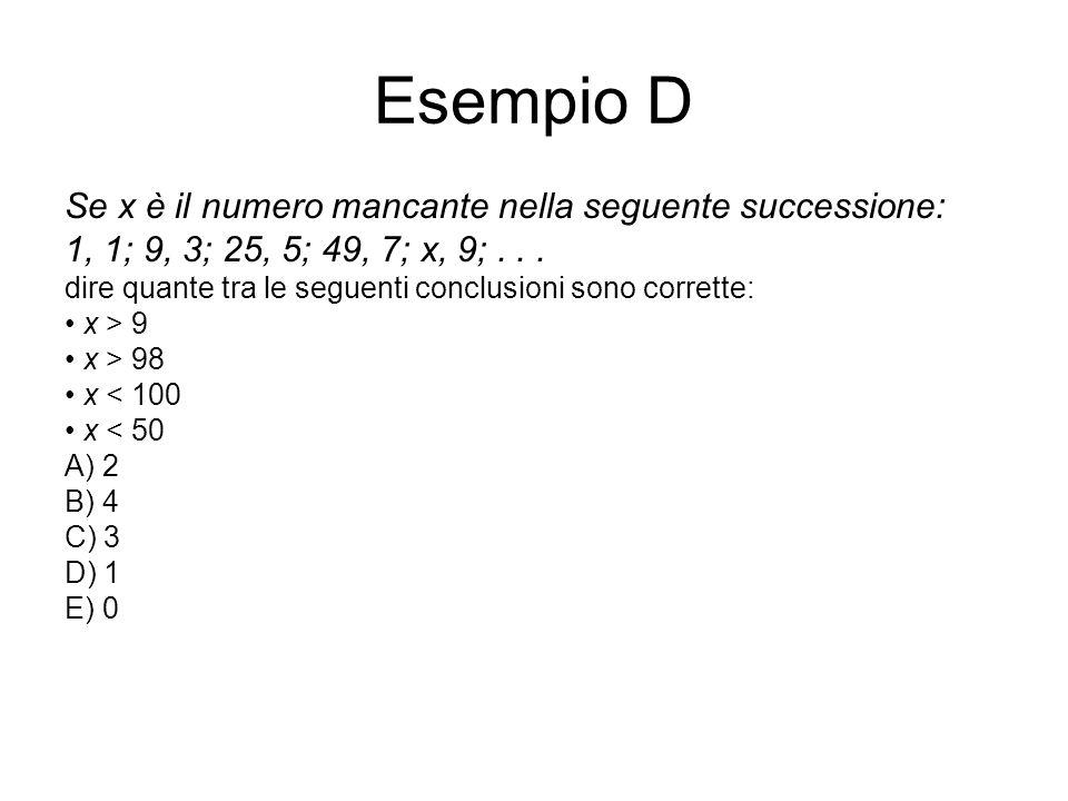 Esempio D Se x è il numero mancante nella seguente successione: