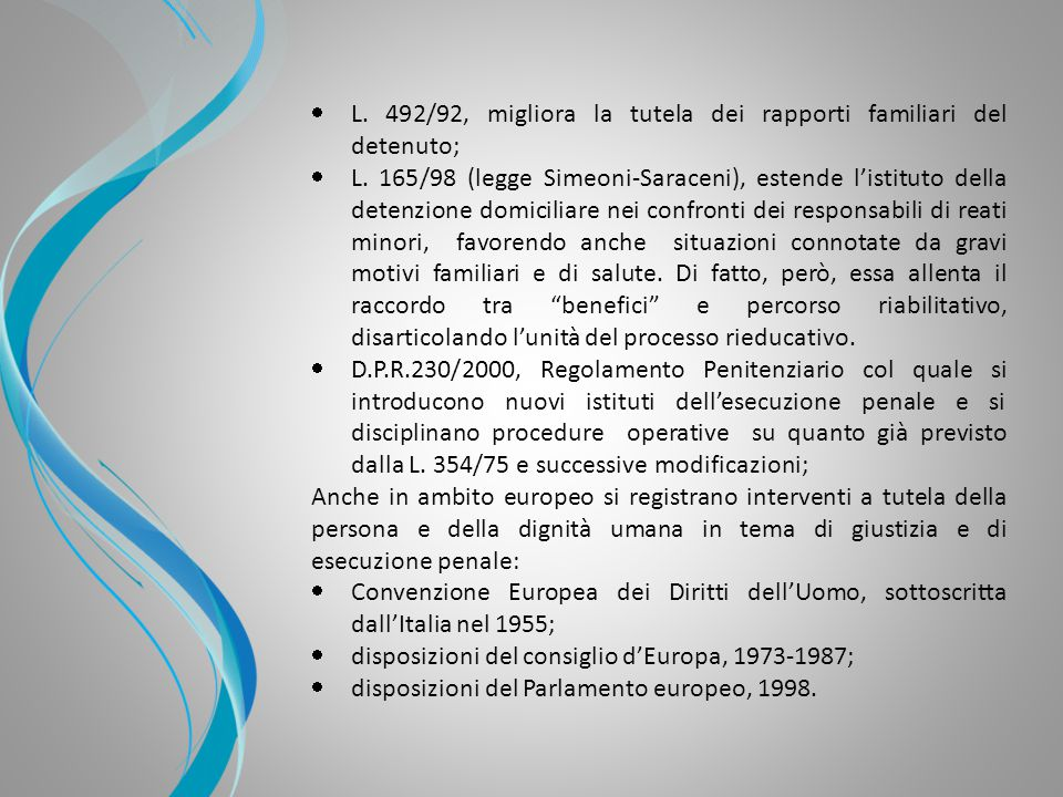 L. 492/92, migliora la tutela dei rapporti familiari del detenuto;