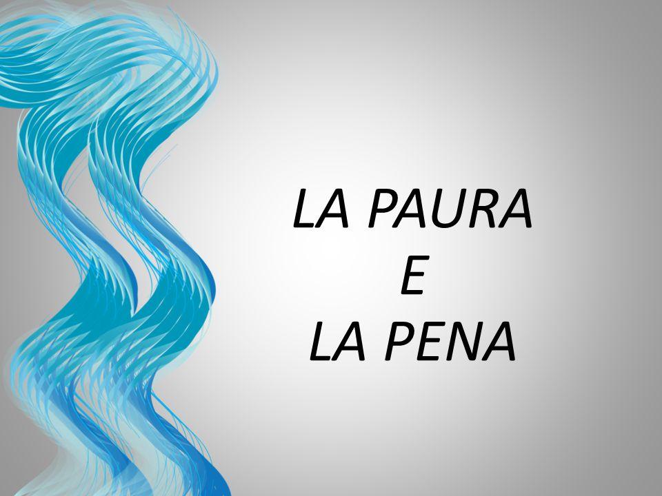 LA PAURA E. LA PENA.